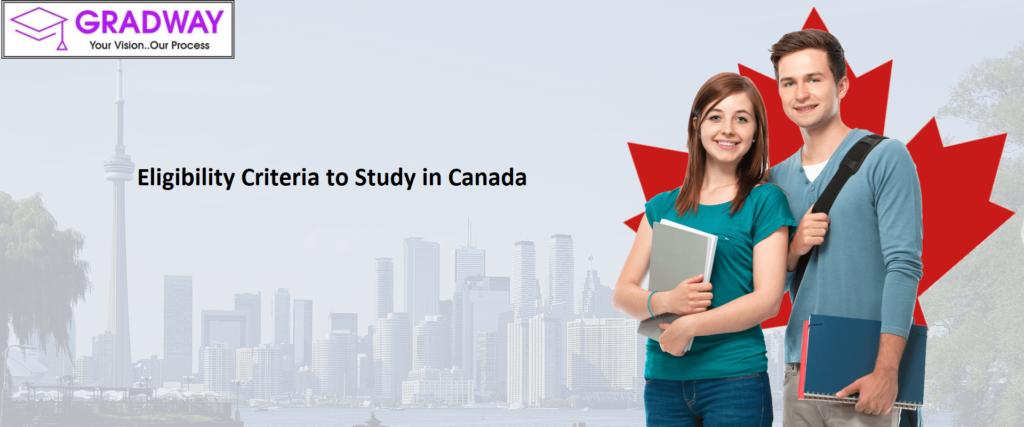 Eligibility Criteria to Study in Canada